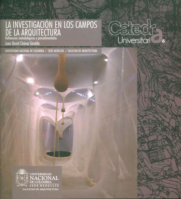La investigación en los campos de la arquitectura: reflexiones metodológicas y procedimentales