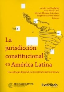 La jurisdicción constitucional en América Latina. Un enfoque desde el Ius Constitutionale Commune. Vol.I