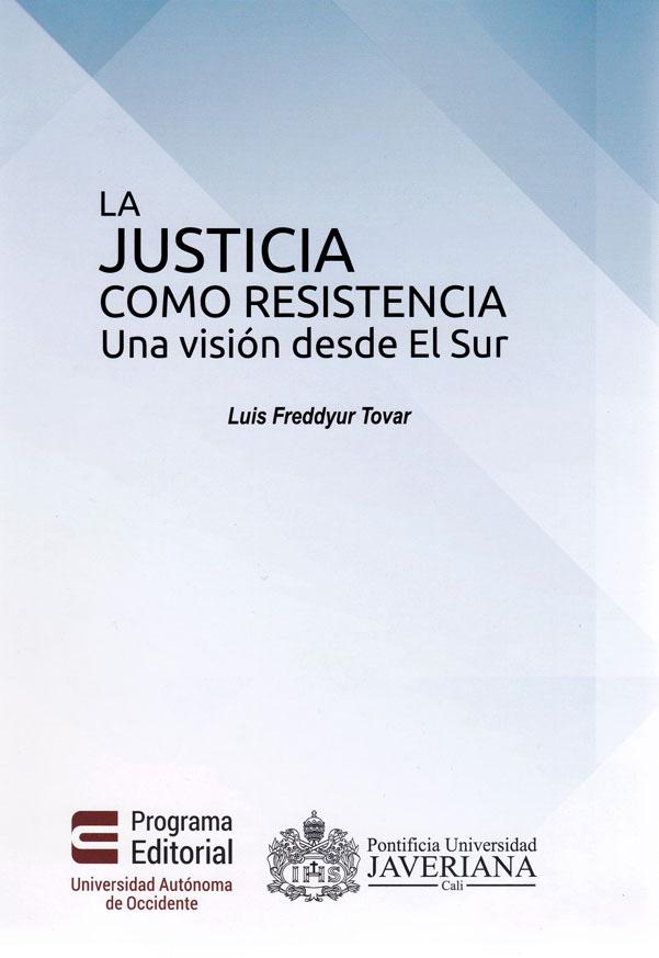 La justicia como resistencia. Una visión desde El Sur