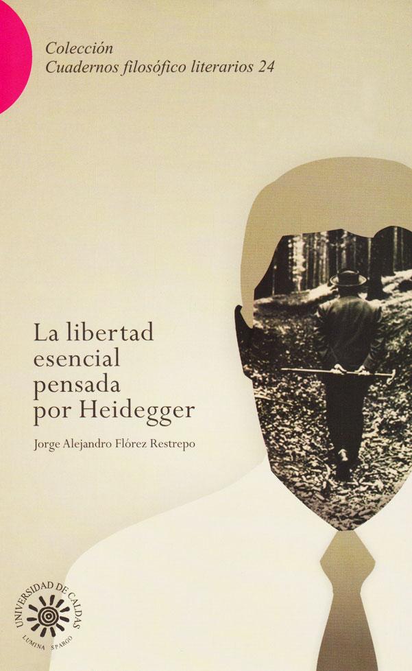 La libertad esencial pensada por Heidegger