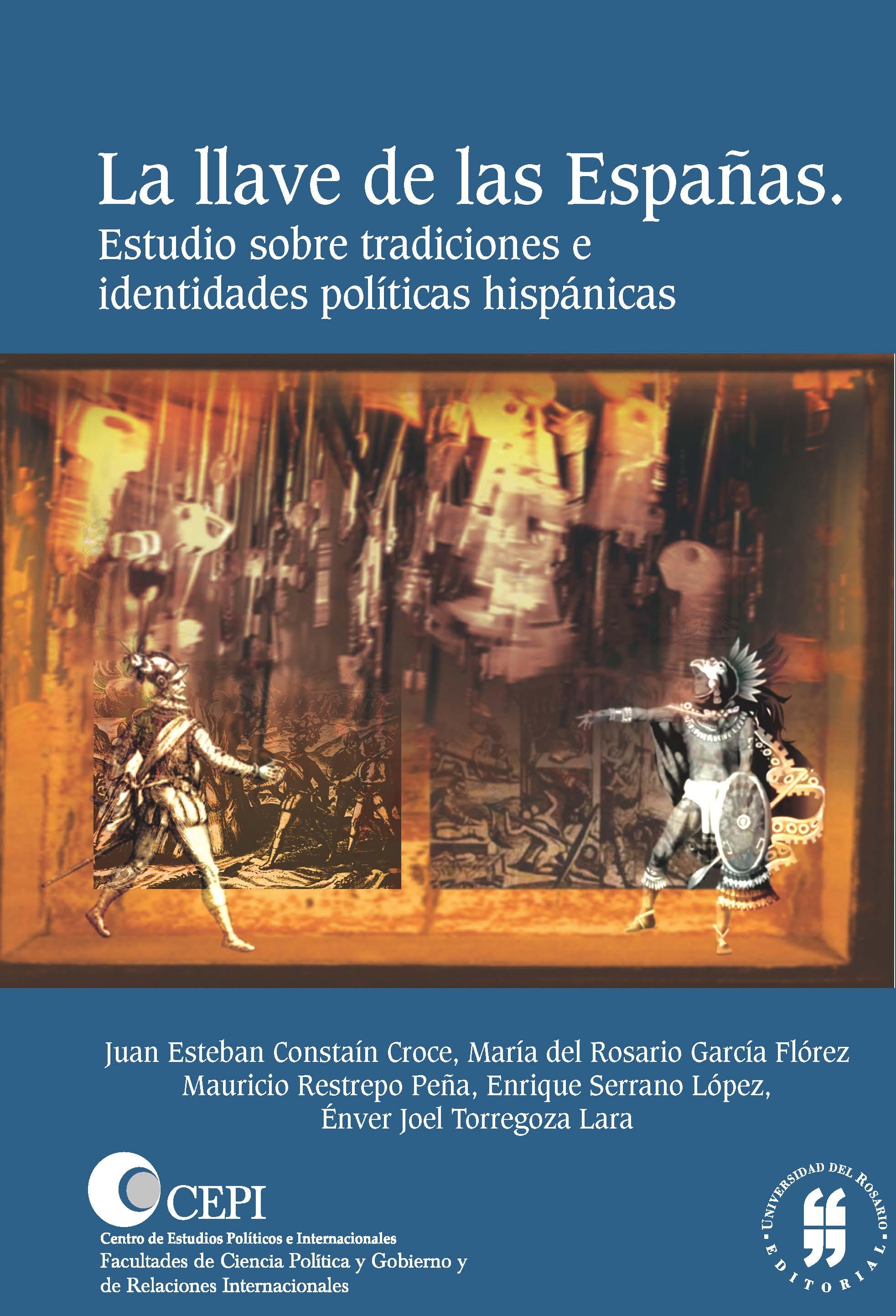 La llave de las Españas. Estudio sobre tradiciones e identidades políticas hispánicas