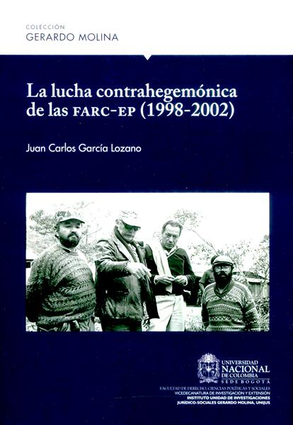 La lucha contrahegemónica de las FARC-EP (1998 - 2002 )