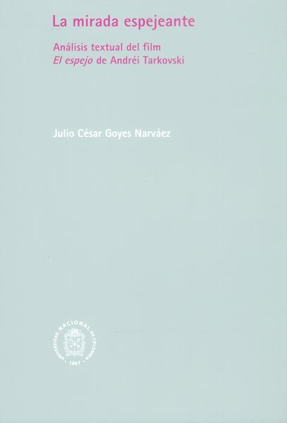 La mirada espejeante. Análisis textual del film el espejo de Andréi Tarkovski