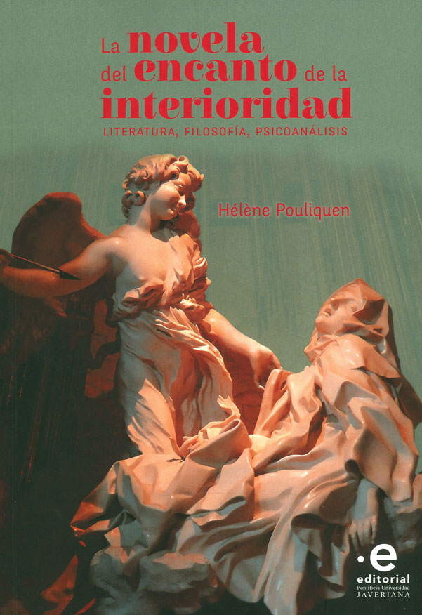 La novela del encanto de la interioridad : literatura, filosofía, psicoanálisis