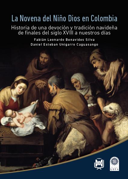 La novena del Niño Dios en Colombia. Historia de una devoción y tradición navideña de finales del siglo XVIII a nuestros días