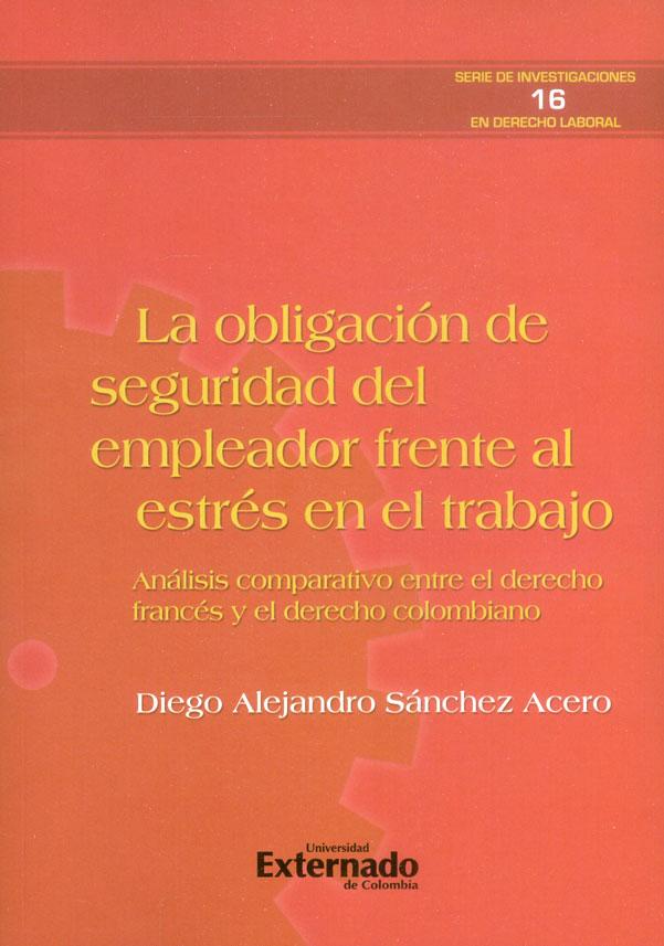 La obligación de seguridad del empleador frente al estrés en el trabajo. Análisis comparativo entre el derecho francés y el derecho colombiano