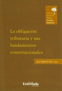 La obligación tributaria y sus fundamentos constitucionales