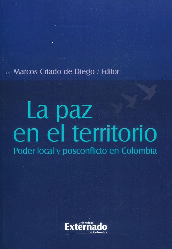 La paz en el territorio: Poder local y posconflicto en Colombia