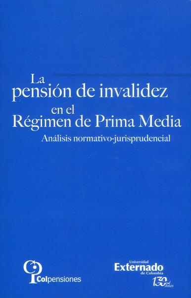 La pensión de invalidez en el régimen de prima media. Análisis normativo-jurisprudencial