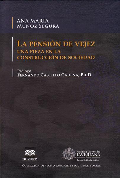 La pensión de vejez. Una pieza en la construcción de sociedad