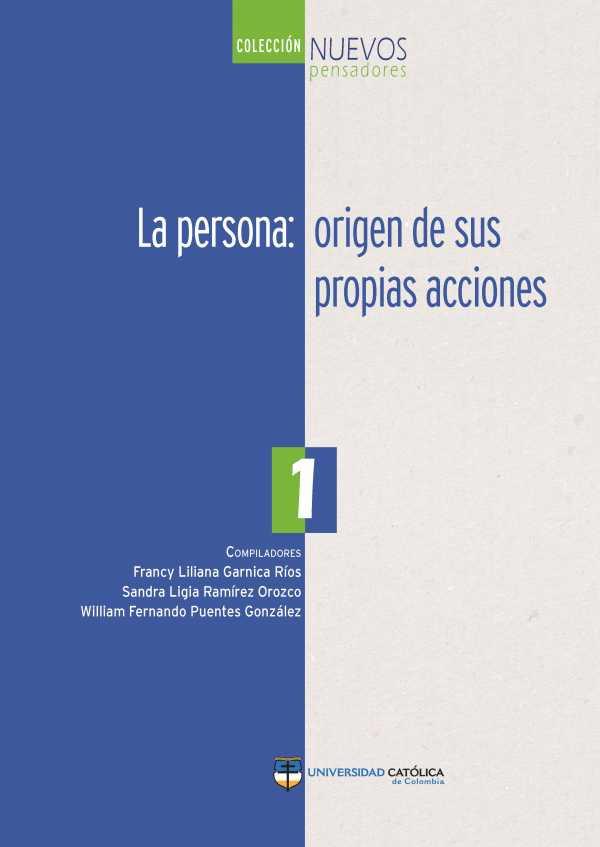 La persona: origen de sus propias acciones 1