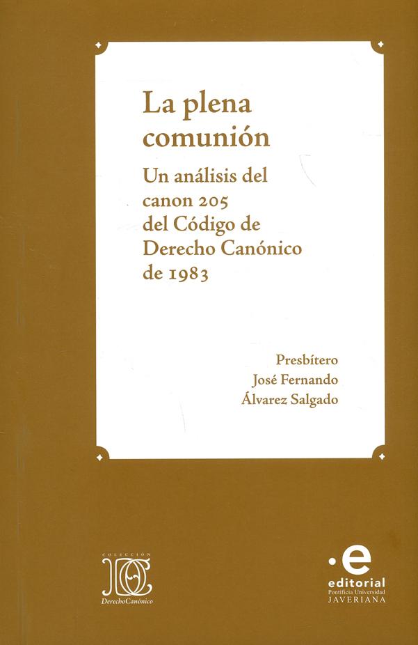La plena comunión. Un análisis del canon 205 del código de Derecho Canónico de 1983