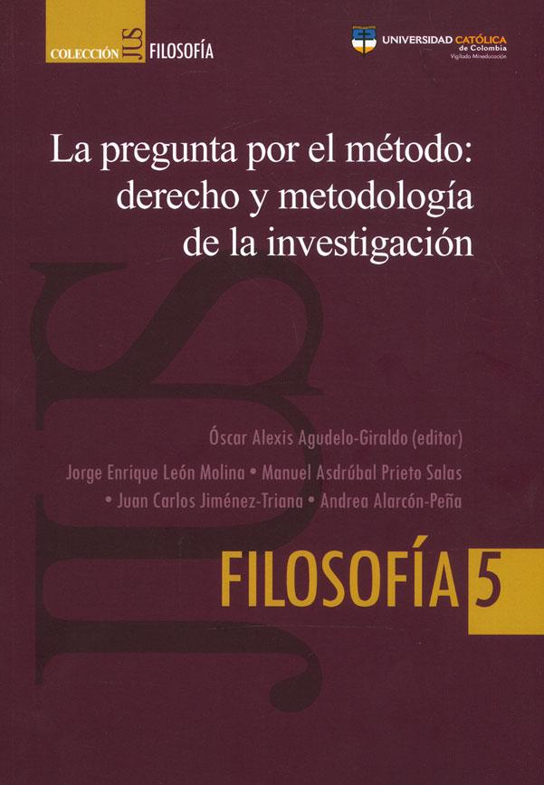 La pregunta por el método: derecho y metodología de la investigación