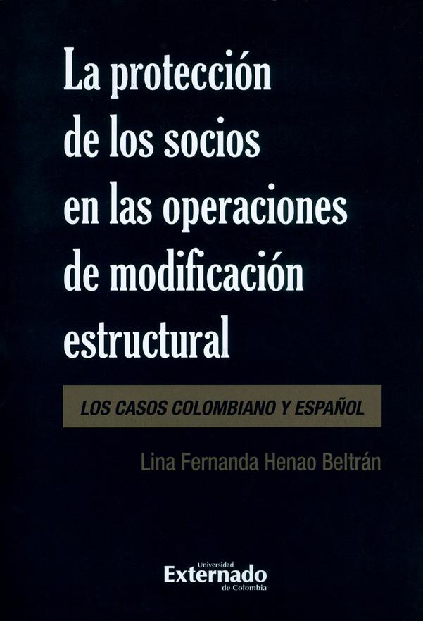 La protección de los socios en las operaciones de modificación estructural. Los casos Colombiano y español
