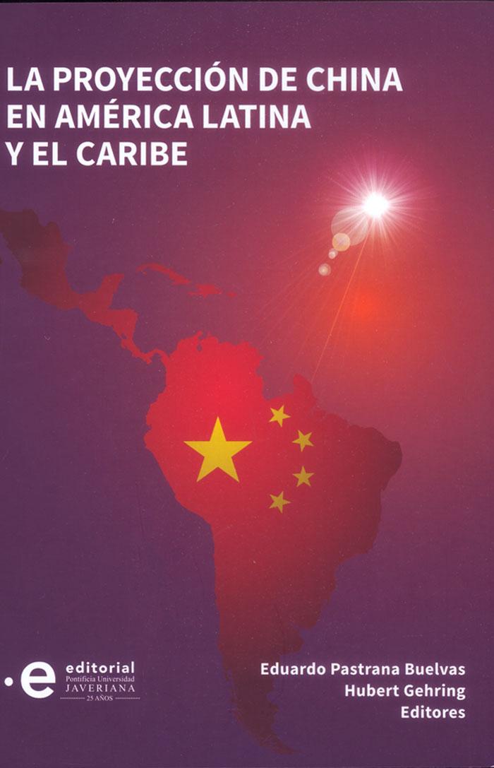La proyección de China en América Latina y el Caribe