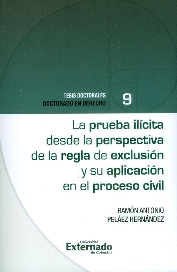 La prueba ilícita desde la perspectiva de la regla de exclusión y su aplicación en el proceso civil