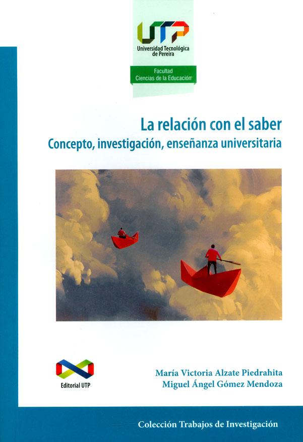 La relación con el saber: Concepto, investigación, enseñanza universitaria