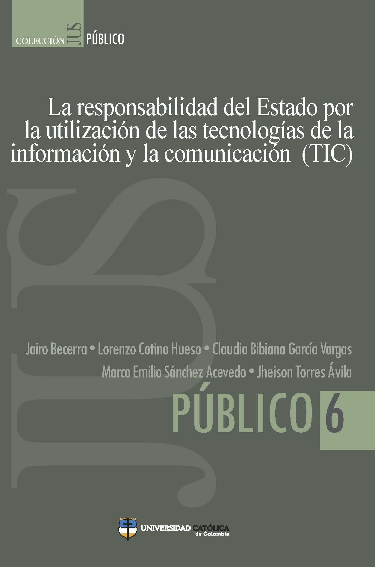 La responsabilidad del Estado por la utilización de tecnologías de la información y la Comunicación