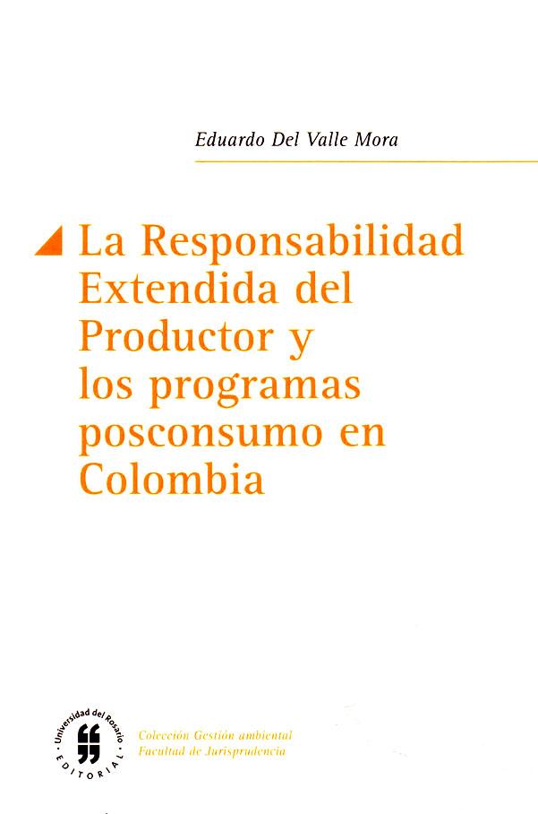 La Responsabilidad Extendida del Productor y los programas posconsumo en Colombia