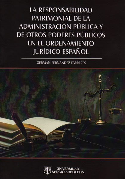 La responsabilidad patrimonial de la administración pública y de otros poderes públicos en el ordenamiento jurídico español