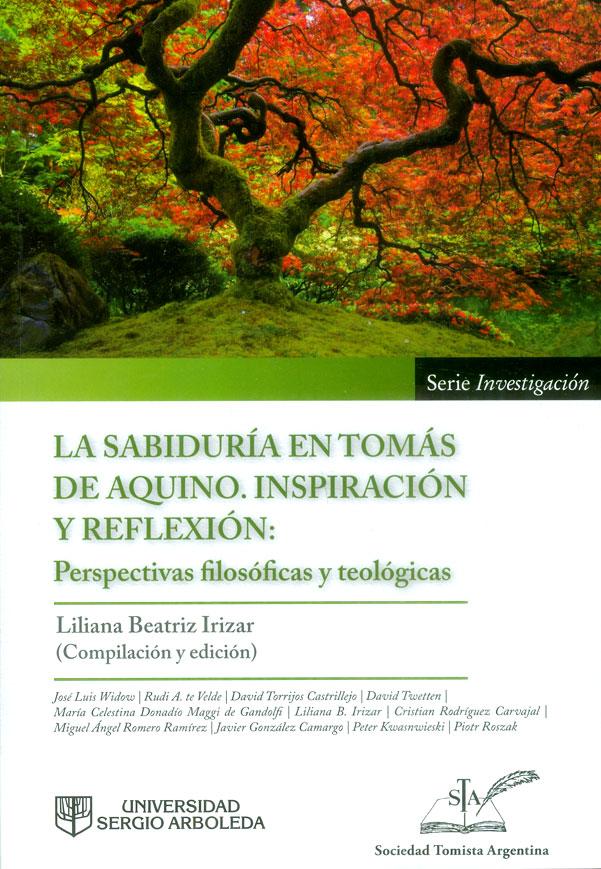 La sabiduría en Tomás de Aquino. Inspiración y reflexión: Perspectivas filosóficas y teológicas