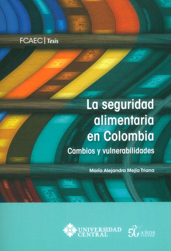 La seguridad alimentaria en Colombia: Cambios y vulnerabilidades