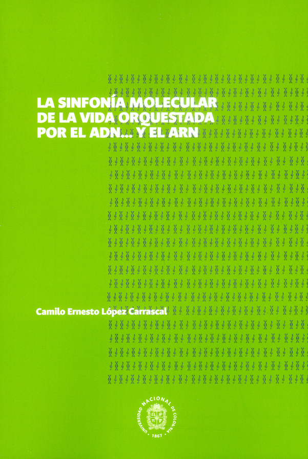 Sinfonía molecular de la vida orquestada por el ADN y el ARN