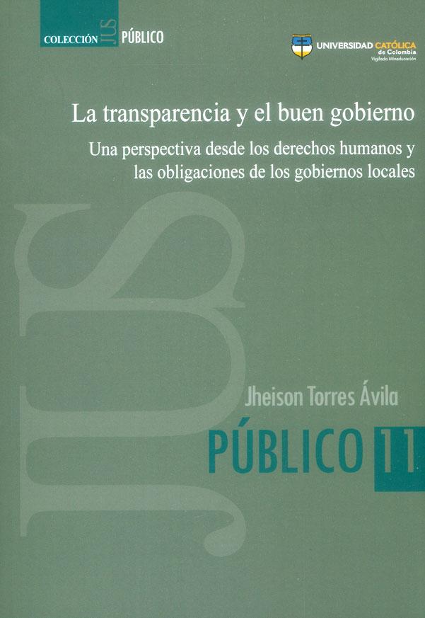 La transparencia y el buen gobierno. Una perspectiva desde los derechos humanos y las obligaciones de los gobiernos locales
