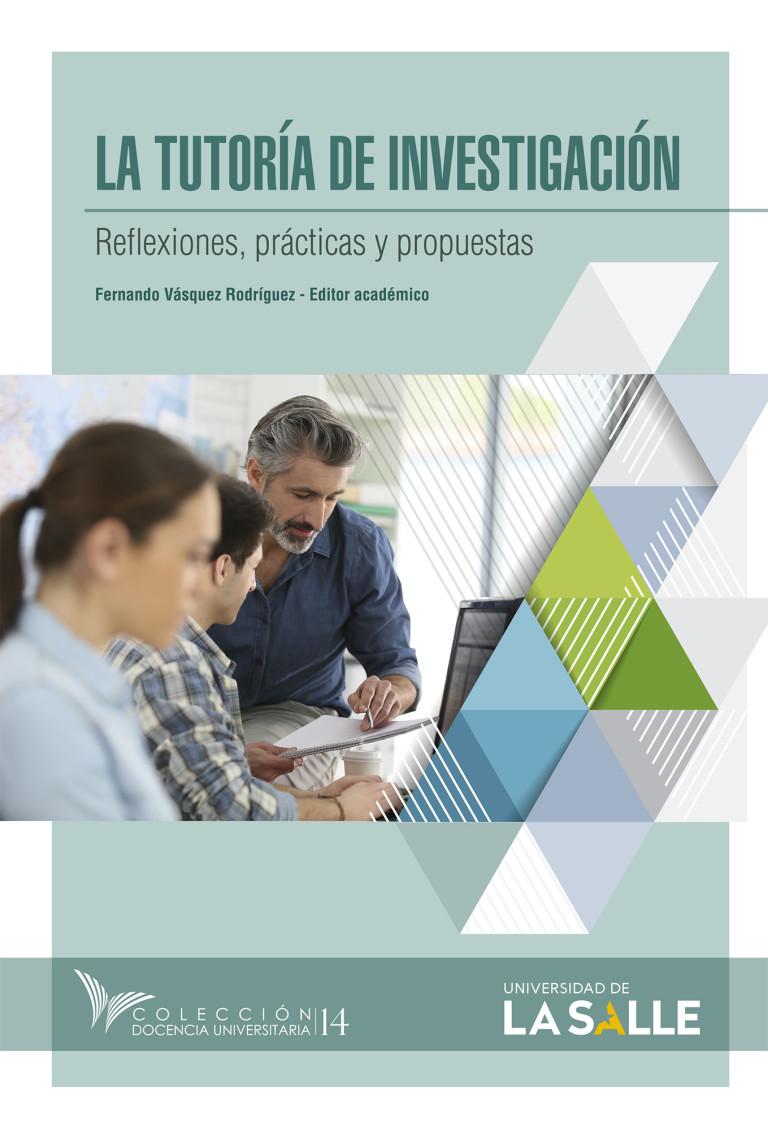 La tutoría de la investigación. Reflexiones, prácticas y propuestas