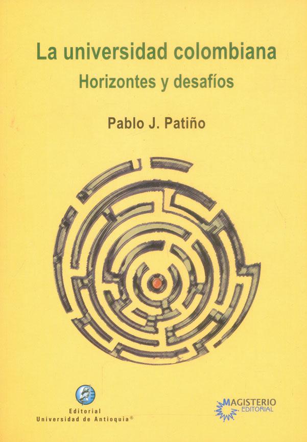 La universidad colombiana: Horizontes y desafíos