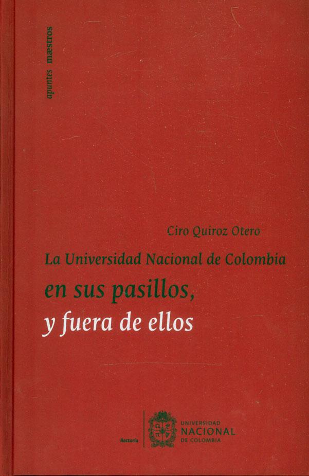 La Universidad Nacional de Colombia en sus pasillos, y fuera de ellos