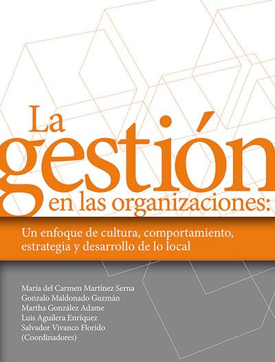 La Gestión En Las Organizaciones: Un Enfoque De Cultura, Comportamiento, Estrategia Y Desarrollo De Lo Local