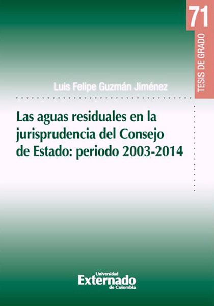 Las aguas residuales en la jurisprudencia del Consejo de Estado: periodo 2003-2014