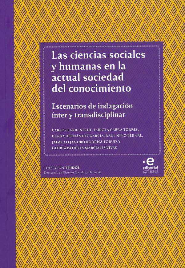 Las ciencias sociales y humanas en la actual sociedad del conocimiento. Escenarios de indagación ínter y transdisciplinar
