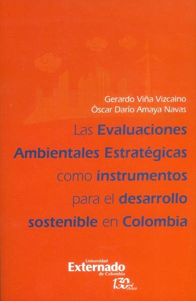 Las evaluaciones ambientales estratégicas como instrumentos para el desarrollo sostenible en Colombia