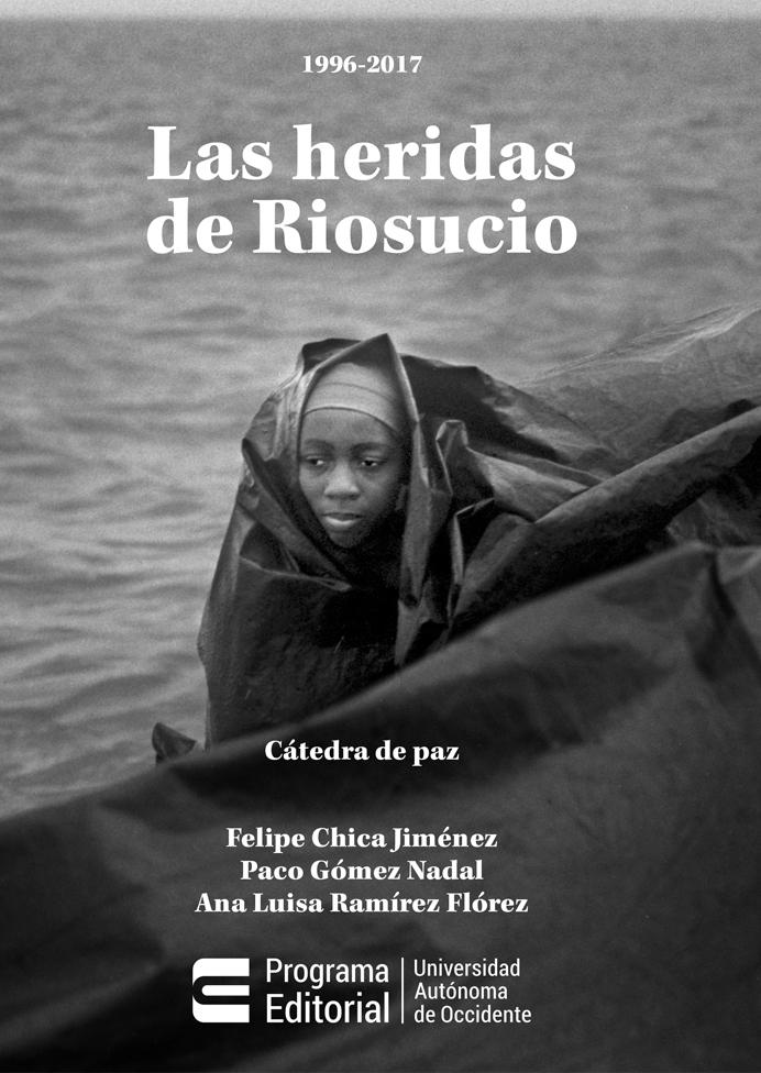 Las heridas de Riosucio. 1996-2017