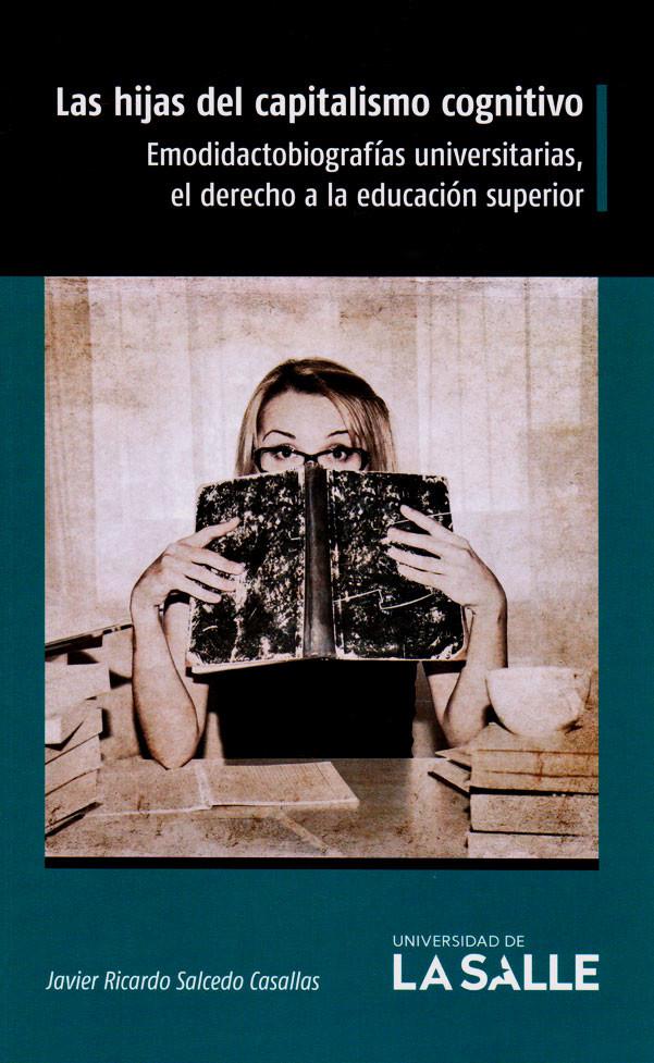 Las hijas del capitalismo cognitivo: Emodidactobiografías universitarias, el derecho a la educación superior