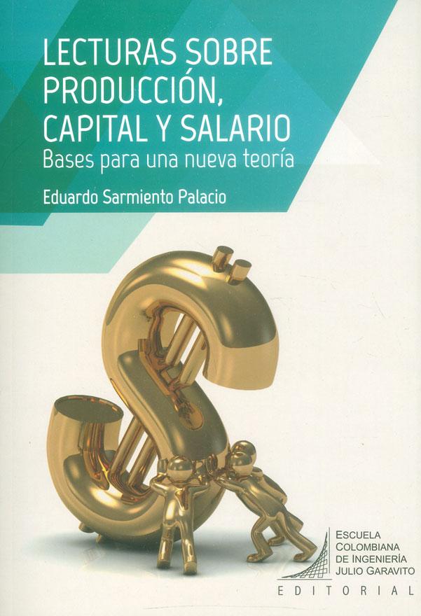 Lecturas sobre producción, capital y salario. Bases para una nueva teoría