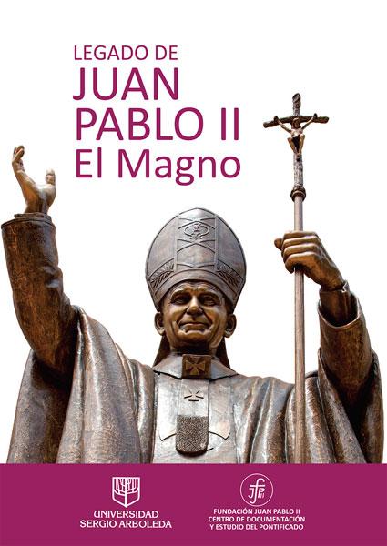 Legado de Juan Pablo II. El magno