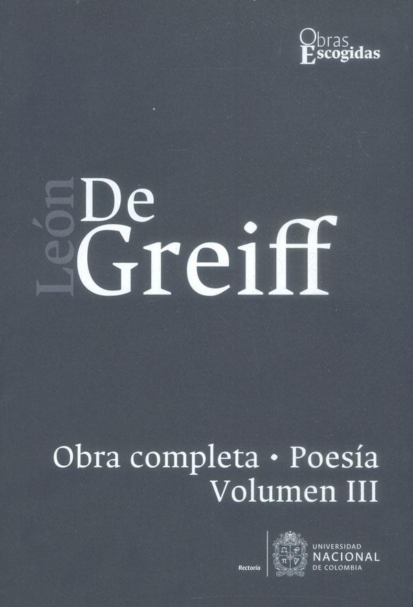 León de Greiff. Obra completa, poesía Vol III
