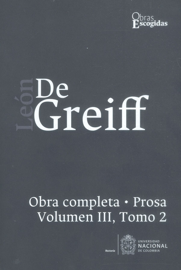 León de Greiff. Obra completa, Prosa Vol III, Tomo 2