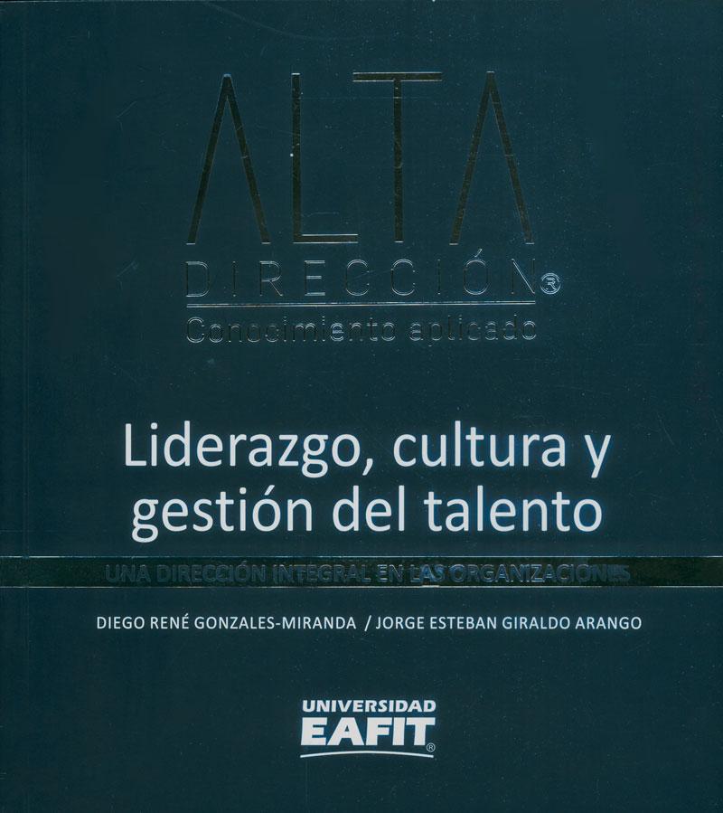Liderazgo, cultura y gestión del talento. Una dirección integral en las organizaciones