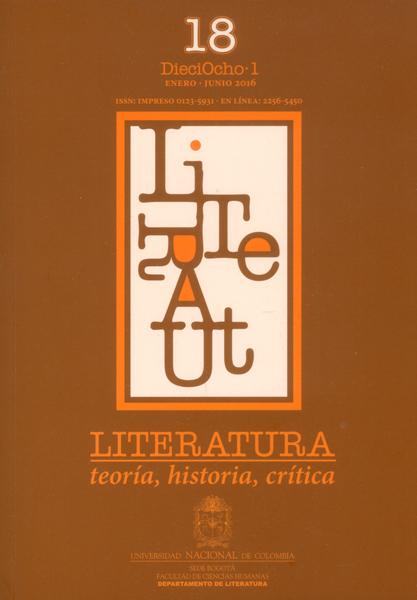 Literatura: teoría, historia, crítica Vol. 18 No. 1