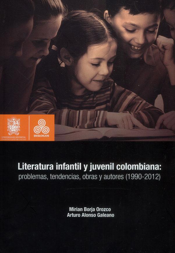 Literatura infantil y juvenil colombiana: Problemas, tendencias, obras y autores (1990-2012)