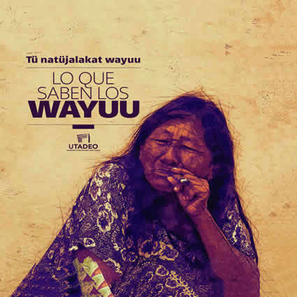 Tü natüjalakat wayuu.Lo que saben los wayuu