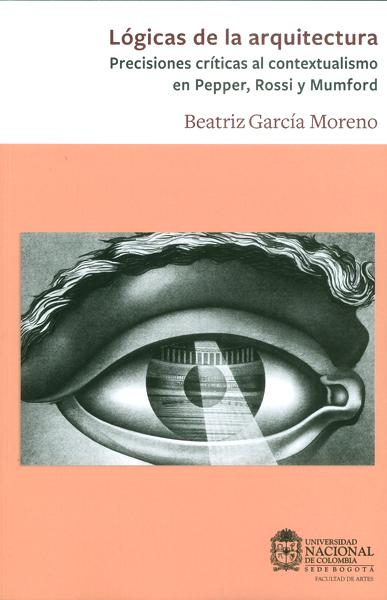 Lógicas de la arquitectura. Precisiones críticas al contextualismo en Pepper, Rossi y Mumford