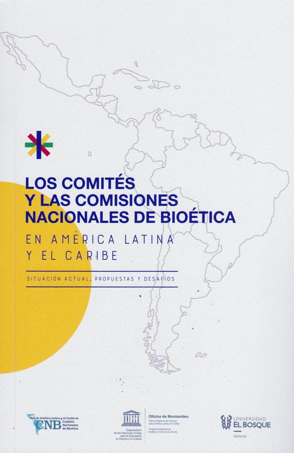 Los comités y las comisiones nacionales de bioética en América Latina y el Caribe
