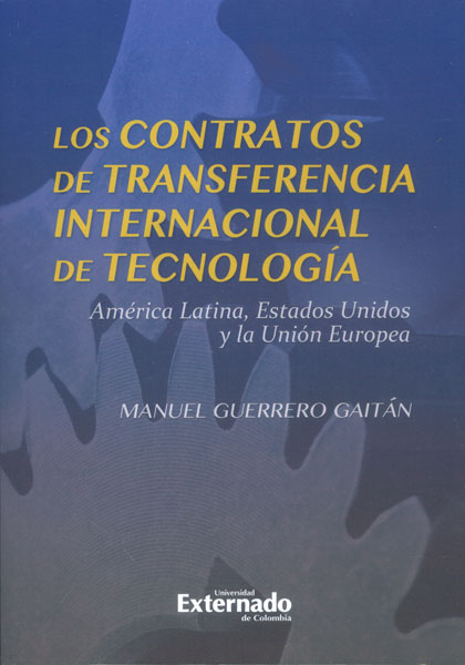 Los contratos de transferencia internacional de tecnología. América Latina, Estados Unidos y la Unión Europea