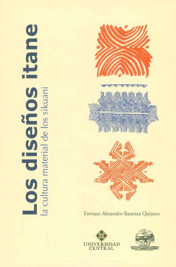 Los diseños itane. La cultura material de los sikuani