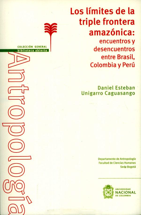 Los límites de la triple frontera amazónica: encuentros y desencuentros entre Brasil, Colombia y Perú